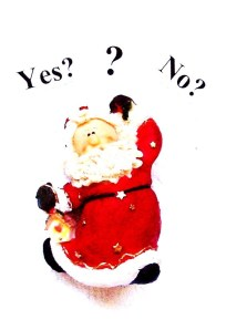 Image of santa with words 'Yes? ? No?'
