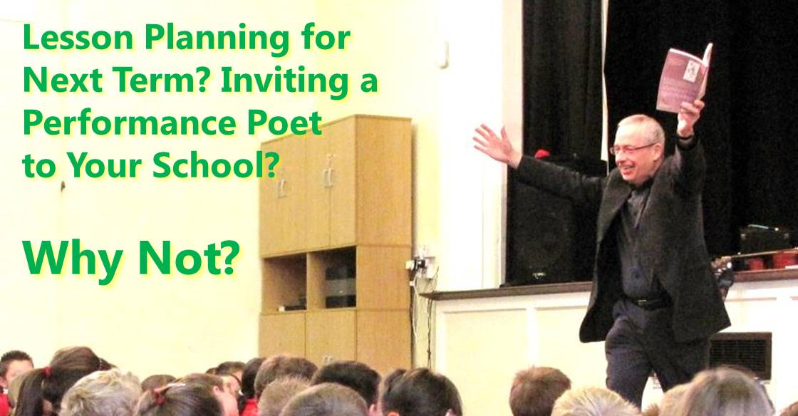 Lesson Planning for Next Term? Inviting a Performance Poet to Your School? Why Not?